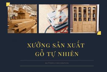 Xưởng sản xuất gỗ tự nhiên, đồ gỗ nội thất tại HCM – Butterfly Decoration